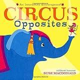 Circus Opposites, Suse MacDonald, 1416971548