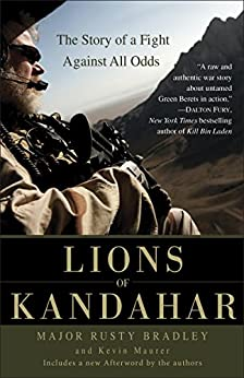 Lions of Kandahar: The Story of a Fight Against All Odds by [Bradley, Rusty, Maurer, Kevin]
