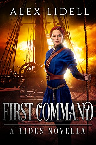 First Command: A TIDES novella by [Lidell, Alex]