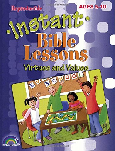 Instant Lessons - Instant Bible Lessons -- Virtues and Values
