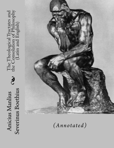 The Theological Tractates and the Consolation of Philosophy (Latin and English): (Annotated)