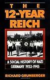 The 12-Year Reich, Richard Grunberger, 0306806606