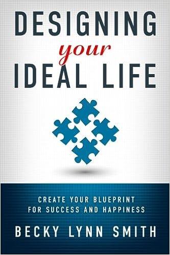 Designing your ideal life create your blueprint for success and designing your ideal life create your blueprint for success and happiness becky lynn smith 9781939828194 amazon books malvernweather Choice Image