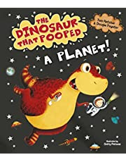 Fletcher, T: Dinosaur That Pooped A Planet!
