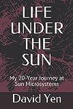 LIFE UNDER THE SUN: My 20-Year Journey at Sun