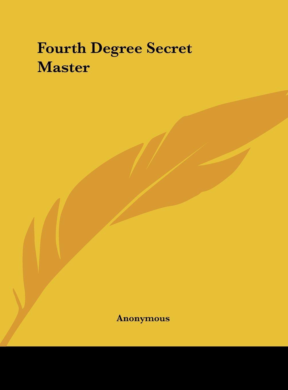 Fourth Degree Secret Master pdf