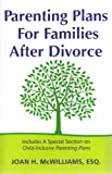 Parenting Plans for Families after Divorce, Joan H. McWilliams, 0976866307
