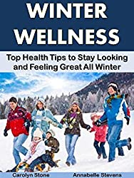 Winter Wellness: Top Health Tips to Stay Looking and Feeling Great All Winter (Health Matters) (English Edition)