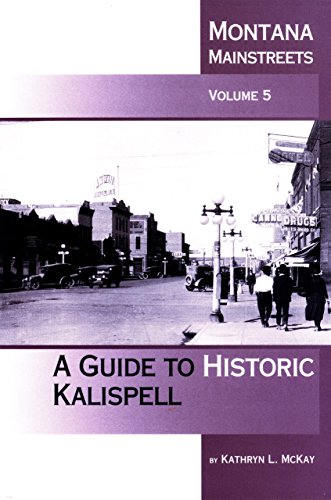 Montana Mainstreets, Vol. 5: A Guide to Historic Kalispell for sale  Delivered anywhere in USA