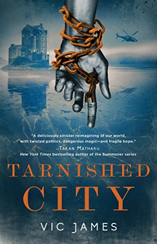 Tarnished City (Dark Gifts) by [James, Vic]