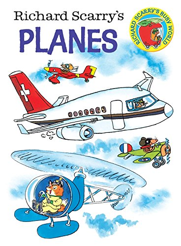 (Richard Scarry's Planes (Richard Scarry's Busy World))