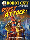 img - for Rust Attack!: Robot City Adventures, #2 book / textbook / text book