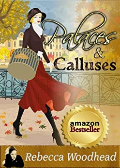 Palaces and Calluses (Cotswold Chronicles Book 1) by [Woodhead, Rebecca]