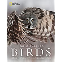 The Splendor of Birds: Art and Photographs From National Geographic