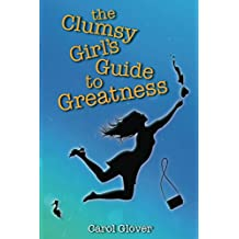 The Clumsy Girl's Guide to Greatness