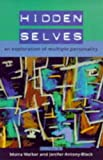 Hidden Selves : An Exploration of Multiple Personality, , 0335202012