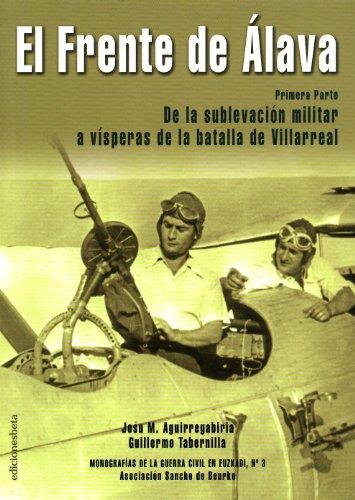 Descargar Libro El Frente De Álava: De La Sublevación Militar A Vísperas De La Batalla De Villarreal Guillermo Tabernilla Aragón