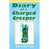 Minecraft: Diary of a Charged Creeper (An Unofficial Minecraft Series)