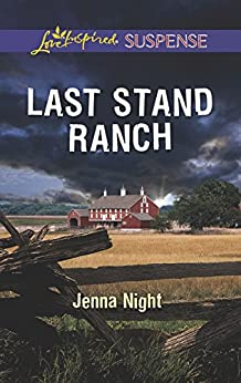 Last Stand Ranch (Mills & Boon Love Inspired Suspense) by [Night, Jenna]