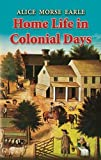 Home Life in Colonial Days (Dover Books on Americana)