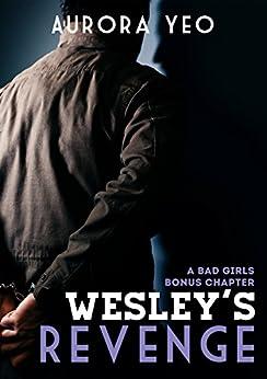 Wesley's Revenge: A Bad Girls Bonus Chapter by [Yeo, Aurora]
