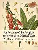 An Account of the Foxglove and Some of Its Medical Uses, William Withering, 1484938240