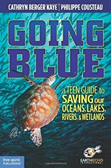 //ONLINE\\ Going Blue: A Teen Guide To Saving Our Oceans, Lakes, Rivers, & Wetlands. student aumentar nuevo Altach derechos ancient using