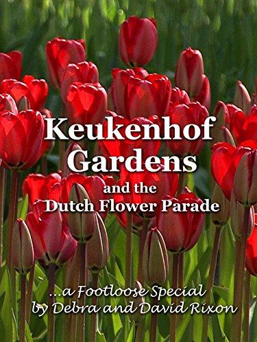 (Keukenhof Gardens and the Dutch Flower Parade)
