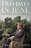 Two Days In June : John F. Kennedy and the 48 Hours That Changed History