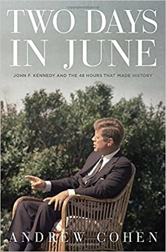 Pdf ebook téléchargement gratuit Two Days in June: John F. Kennedy and the 48 Hours that Made History en français PDF