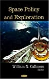 Space Policy and Exploration, William N. Callmers, 1604564482