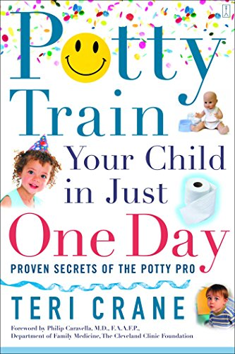 Potty Train Your Child in Just One Day: Proven Secrets of the Potty ()