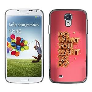 X-ray Impreso colorido protector duro espalda Funda piel de Shell para SAMSUNG Galaxy S4 IV / i9500 / i9515 / i9505G / SGH-i337 - What You Want Pink Gold Motivational