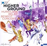 : Jazz at Lincoln Center Presents Higher Ground : Hurricane Relief Benefit Concert