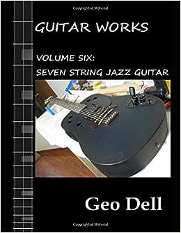 Guitar Works Volume Six: Seven String Jazz Guitar
