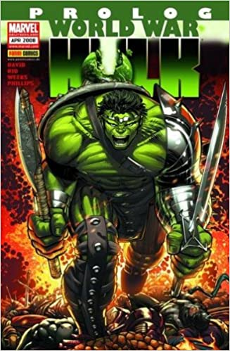Peter A. David, A. Rio, L. Weeks, S. Phillips - World War Hulk: Prolog