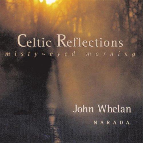 Celtic Reflections (Misty-Eyed...
