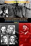 Tome 2. L'Histoire Complete de La Fuite D'Adolf Hitler En Argentine