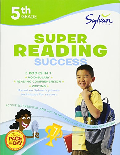 5th Grade Super Reading Success: Activities, Exercises, and Tips to Help Catch Up, Keep Up, and Get Ahead (Sylvan Language Arts Super Workbooks)