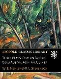 Three Plays: Deacon Brodie; Beau Austin; Admiral Guinea