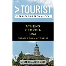 Greater Than a Tourist- Athens Georgia USA: 50 Travel Tips from a Local