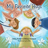 My Favorite Hugs, Debby Guddee and Melissa Rodrigues, 1452510652