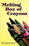 Melting Box of Crayons, Michelle M. Otte, 097762448X