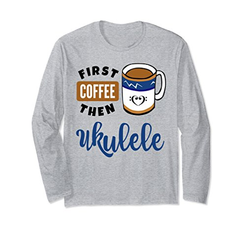 First Coffee Then Ukulele Music Lover Double Bass Clef Heart Long Sleeve Shirt