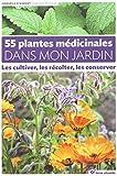 """Afficher """"55 plantes médicinales dans mon jardin"""""""