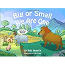 Big or Small, We Are One