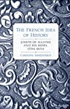 The French Idea of History, Carolina Armenteros, 080144943X