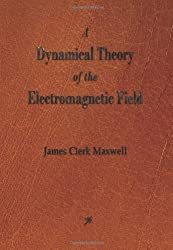 A Dynamical Theory of the Electromagnetic Field