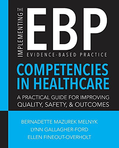 Implementing The Evidence-Based Practice (EBP) Competencies In Healthcare