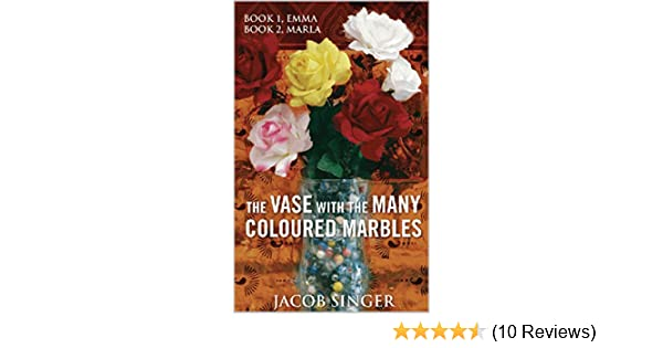 The Vase With The Many Colored Marbles Kindle Edition By Jacob
